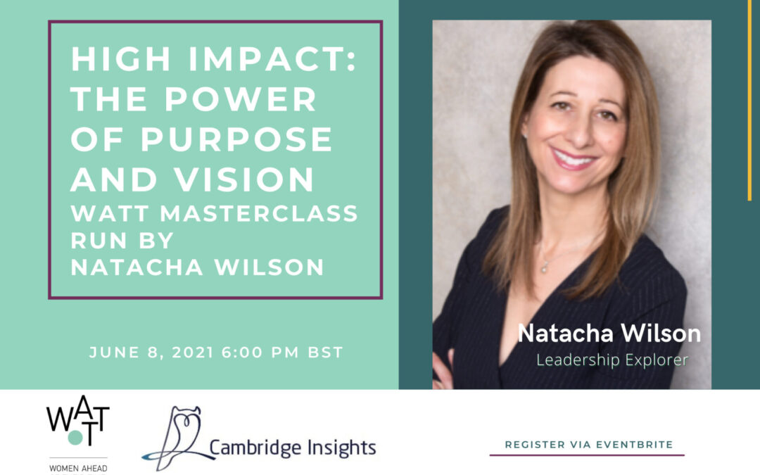 """WATT Masterclass with Natacha Wilson – """"High impact: The power of purpose and vision"""""""
